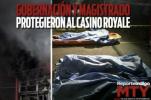 Gobernación y Magistrado protegieron al Casino Royale